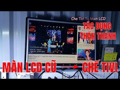 TÁC DỤNG  THẦN THÁNH CỦA MÀN LCD CŨ - CHẾ TIVI VÀ CỔNG HDMI