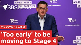 'Too early' to move to stage 4 COVID-19 restrictions in Victoria I SBS News