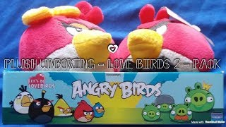Love Birds 2 - Pack   Angry Birds Plush Unboxing!