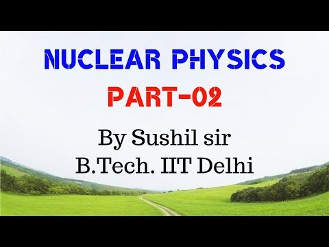 NUCLEAR PHYSICS -02/ MASS DEFECT / BINDING ENERGY / IIT PHYS