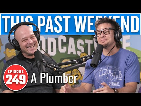 A Plumber | This Past Weekend w/ Theo Von #249