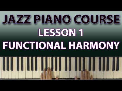 The Jazz Piano Course: What is functional harmony, and why should you care? (Lesson 1)
