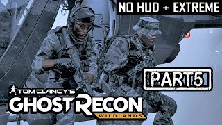 GHOST RECON WILDLANDS | CO-OP S2 Part 5 | NO HUD + EXTREME DIFFICULTY (Tactical Walkthrough)
