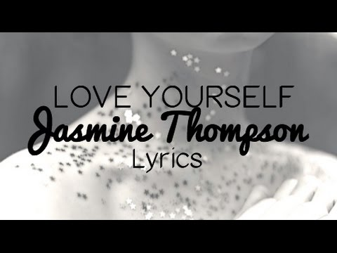 Love Yourself - Jasmine Thompson Lyrics (Justin Bieber Cover)