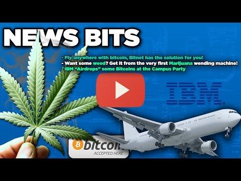 Bitcoinist News Bits:Bitcoin marijuana wending machine, Fly with bitcoins and IBM bitcoin giveaway