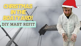 EP 23: Christmas in the Boatyard - Full Mast Re-Fit on our Passport 42!  | Two the Horizon Sailing