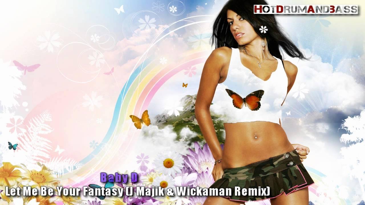 Let Me Be Your Fantasy (J Majik & Wickaman Remix