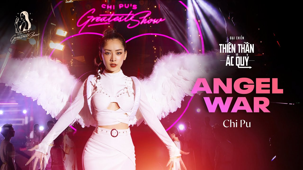 CHI PU'S GREATEST SHOW #2 | Angel War