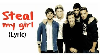 One Direction - Steal My Girl (Lyric)