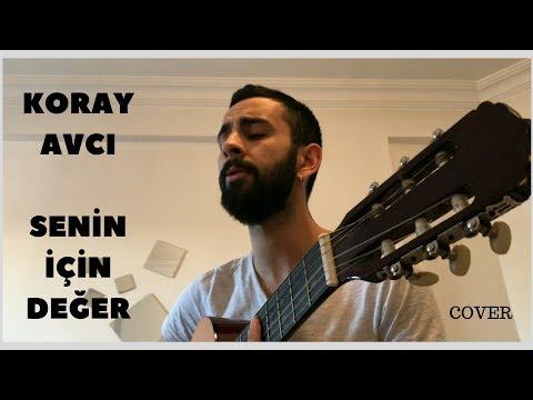 KORAY AVCI - SENİN İÇİN DEĞER - COVER ( ALİ BİNBOĞA )