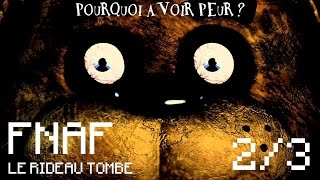 Pourquoi Avoir Peur ? - FIVE NIGHTS AT FREDDY