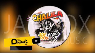 Jay Rox - Chalila Feat Chanda Na Kay (Prod By Kenz & Beingz) Official Audio
