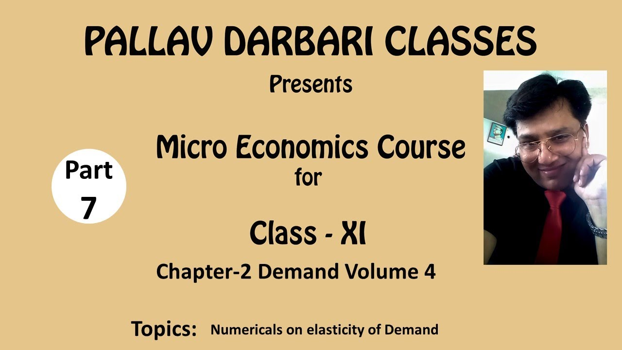 Numericals On Elasticity Of Demand Vol 4 Ch 2 Class Xi Youtube