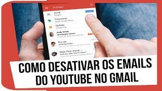 Como Desativar os Emails do YouTube no Gmail