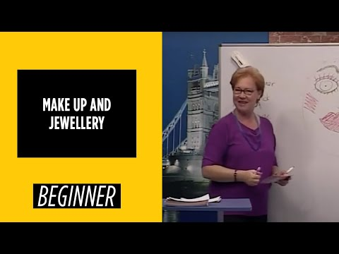 Beginner Level – Make up and Jewellery | English For You
