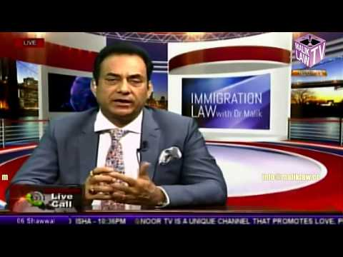 Immigration Law with Dr Malik  1st July 2017