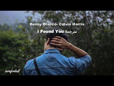 Benny Blanco- Calvin Harris I Found You  مترجمة