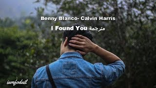 Benny Blanco- Calvin Harris I Found You  مترجمة Video