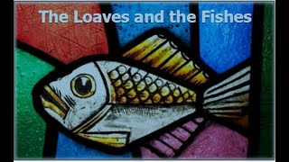 Sermon - The Loaves and the Fishes - John 6.1-15 on 8-1-21