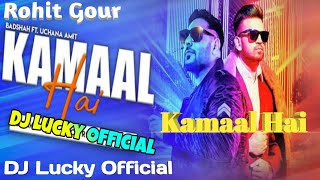 Kamaal Hai DJ | Remix | Kamaal Hai Dj Remix | KAMAL HAI AMIT FT. BADSHAH [ NEW PANJABI 2020
