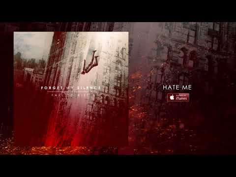 Forget My Silence - Hate Me 2017