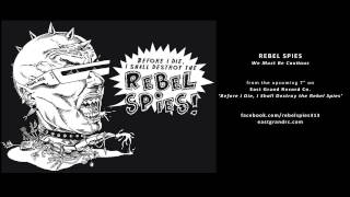 Rebel Spies - We Must Be Cautious