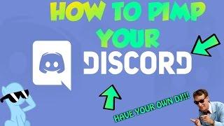 PIMP YOUR DISCORD! PERSONAL DJ!