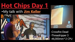 Talk with Jim Keller, Crossfire, and 46,000mm^2 CPU [Hot Chips Day 1 Recap + Q&A]
