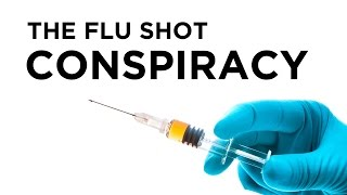 The Flu Shot Conspiracy