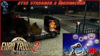 EURO TRUCK SIMULATOR 2 - Let's play - ETS2 streamen & überwachen #16 [Deutsch HD+]