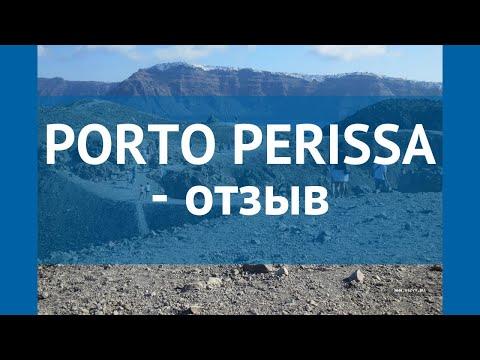 PORTO PERISSA 3* Греция Санторини отзывы – отель ПОРТО ПЕРИССА 3* Санторини отзывы видео