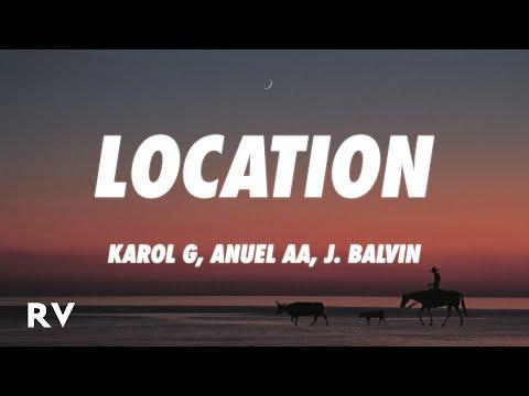 KAROL G, Anuel AA, J. Balvin – LOCATION (Letra/Lyrics)