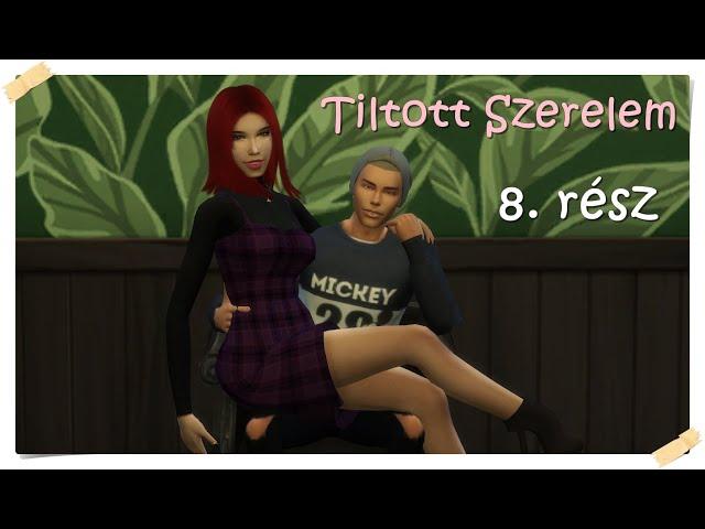 Tiltott Szerelem 8. rész /Sims 4 Film/