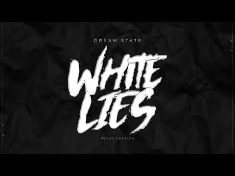Dream State - White Lies [Piano]