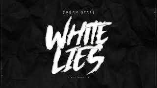 Dream State - White Lies [Piano]