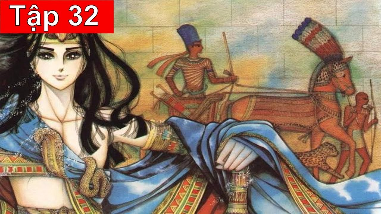 Nữ Hoàng Ai Cập Tập 32: Kẻ Thù Tuyên Chiến (Bản Siêu Nét)