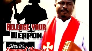Rev. Fr. Emmanuel Obimma(EBUBE MUONSO) - Release Your Weapon - Nigerian Gospel Music