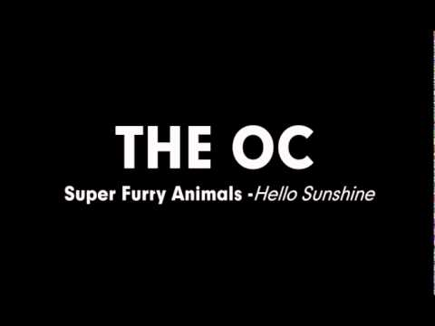 The OC Music - Super Furry Animals -Hello Sunshine