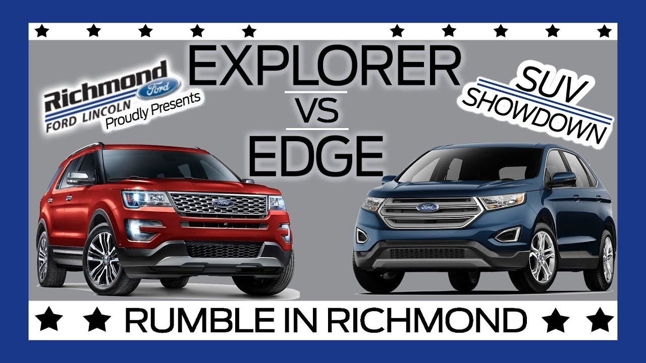 Edge Vs Explorer >> Ford Explorer Vs Ford Edge Which Suv Comes Out On Top
