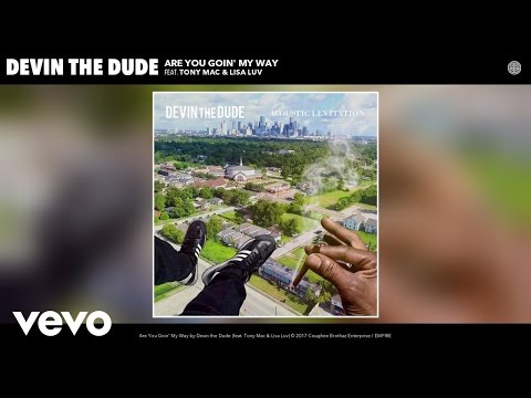 Devin the Dude - Are You Goin' My Way (Audio) ft. Tony Mac, Lisa Luv