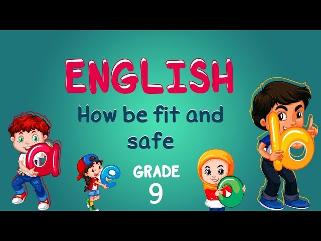 English | Grade 9 | How be fit and safe