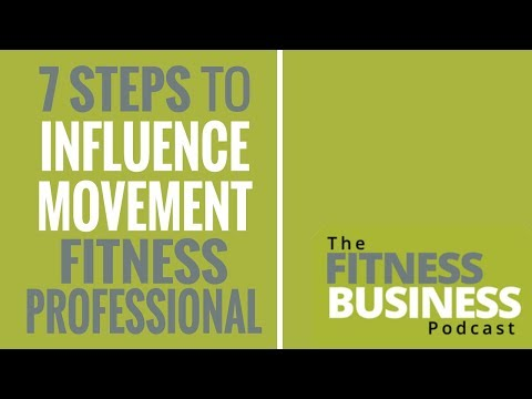 EP 146 | The 7 Steps to Influence Movement for Fitness Professionals