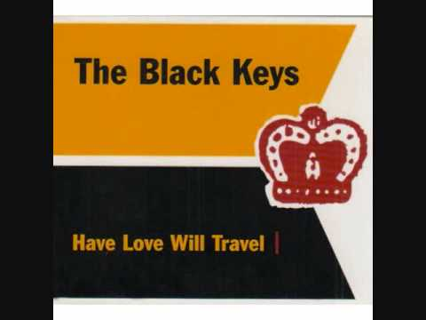 The Black Keys - Have Love Will Travel