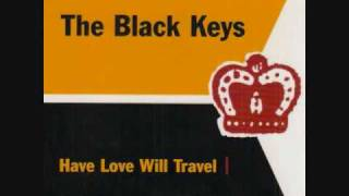 The Black Keys Have Love Will Travel
