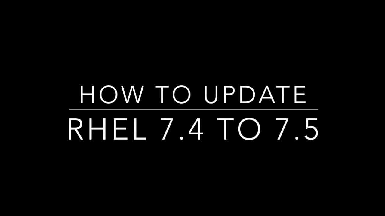 RHEL 7 5 released and here is how to upgrade 7 4 to 7 5 - nixCraft
