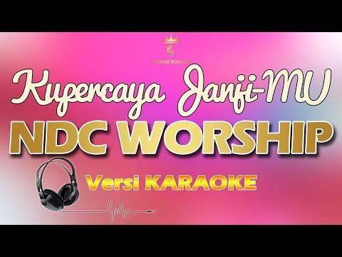 KUPERCAYA JANJI-MU - NDC WORSHIP (karaoke   lirik)