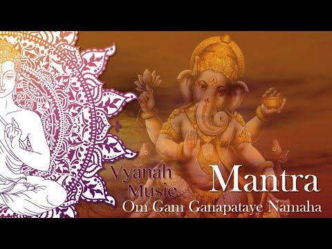 Mantra - Om Gam Ganapataye Namaha - Vyanah