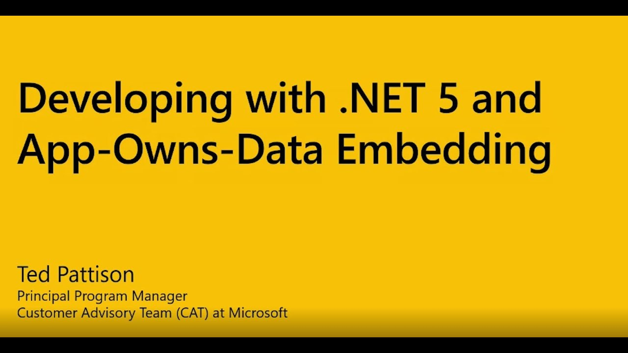 Developing with .Net 5 and App Owns Data Embedding