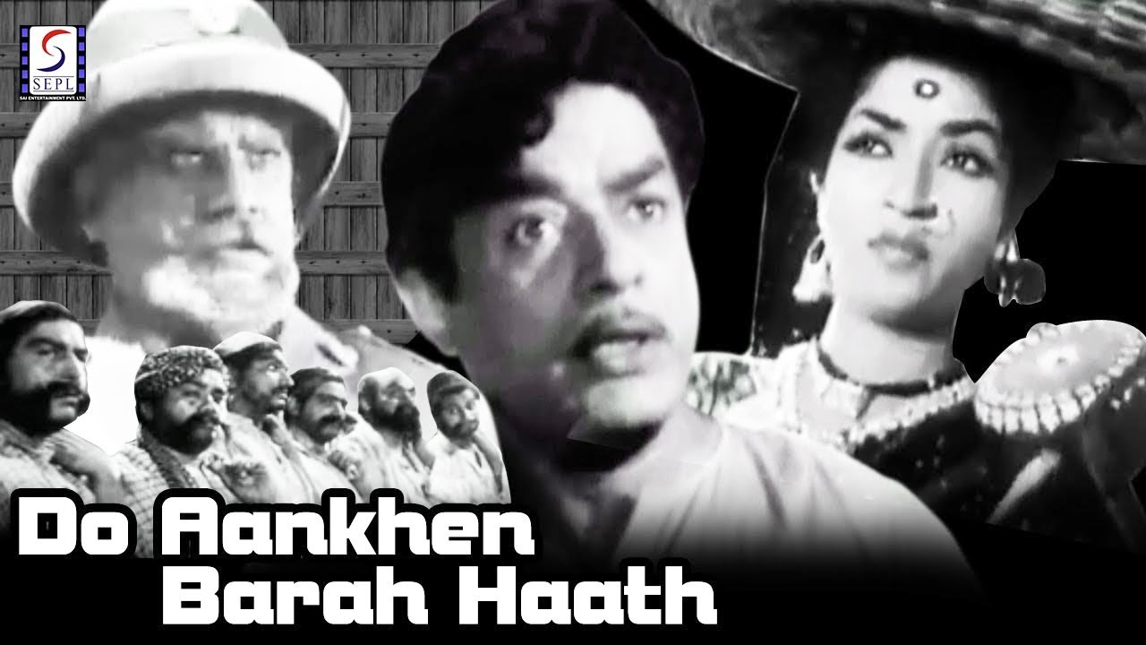songs of do ankhen barah haath