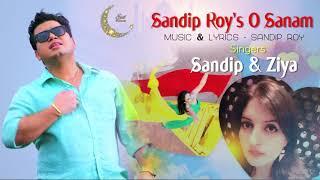 O Sanam | Sandip & Ziya | New Hidi Song | Eid 2021